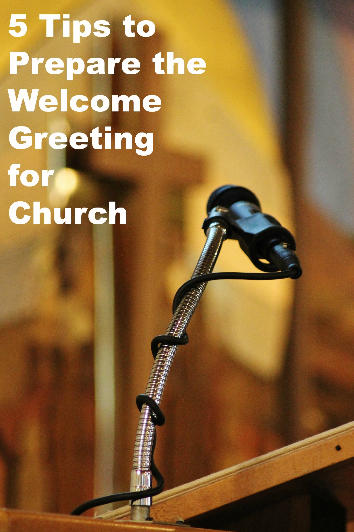 5 Tips To Prepare The Welcome Speech At Church